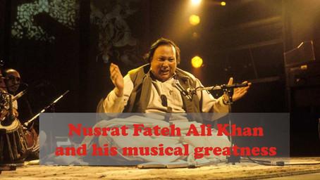Nusrat Fateh Ali Khan and his musical greatness