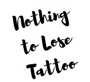 Nothing to Lose Tattoo (3).jpg
