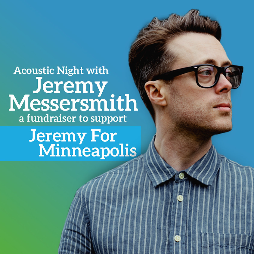 Acoustic Night with Jeremy Messersmith: a fundraiser to support Jeremy For Minneapolis