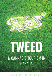 Tweed & Cannabis Tourism in Canada