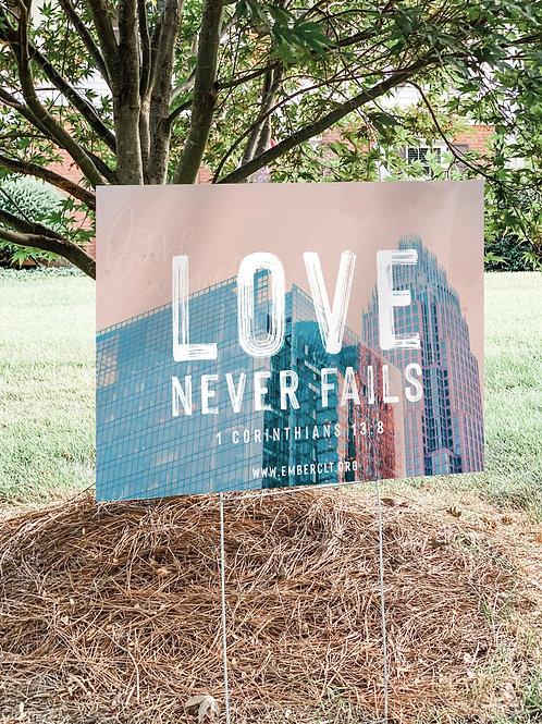 Love Never Fails Yard Sign