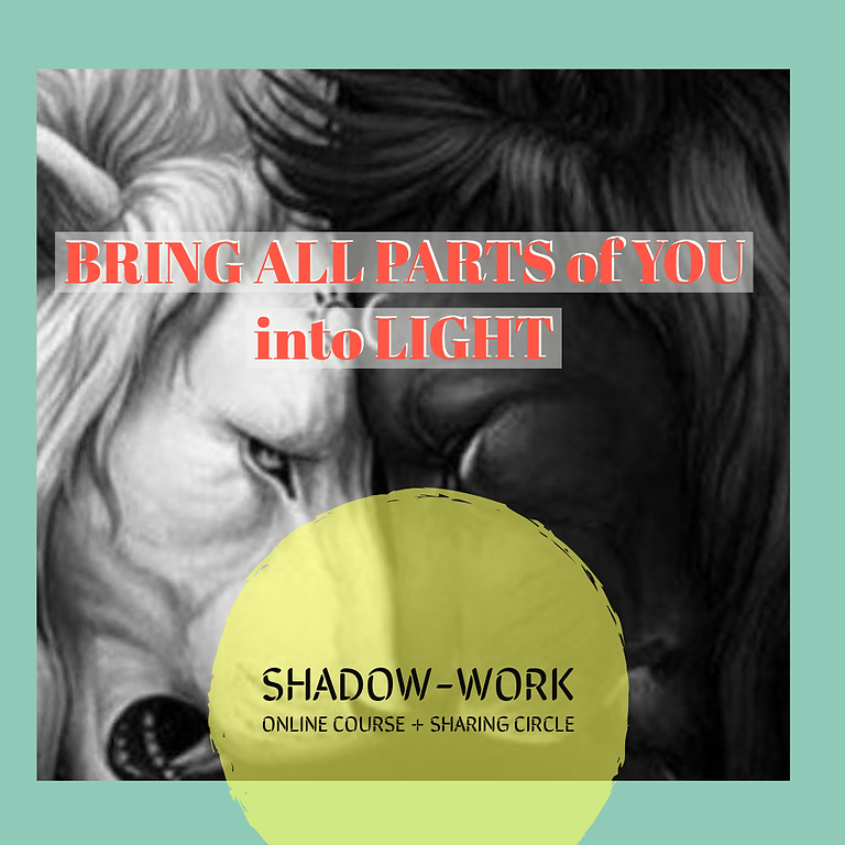 Bring All Parts of you into Light - Shadow-work