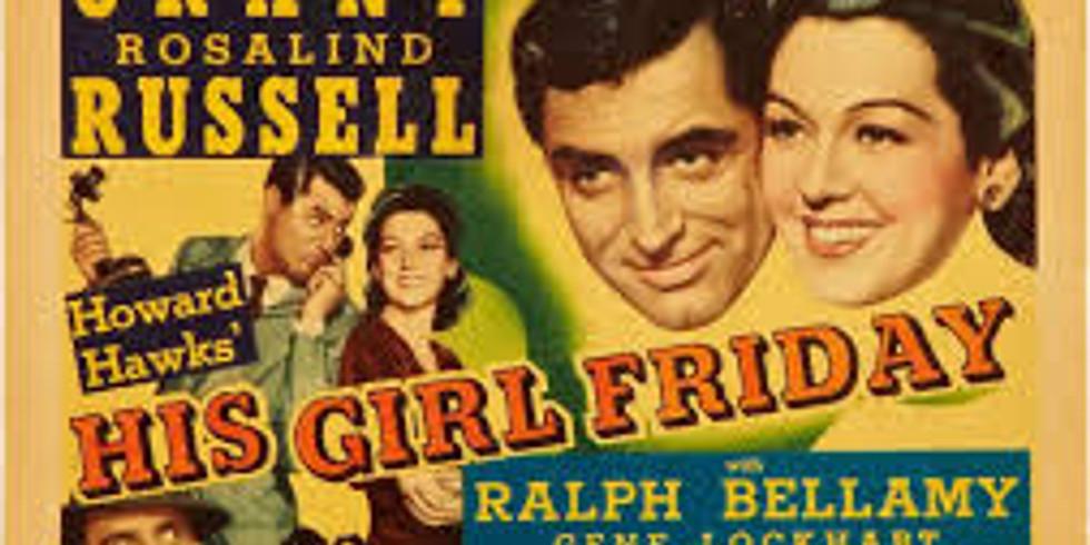 Groovy Movie - His Girl Friday - Screwball Comedy - POSTPONED