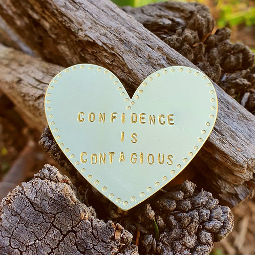 Heart Brooch - Confidence is Contagious