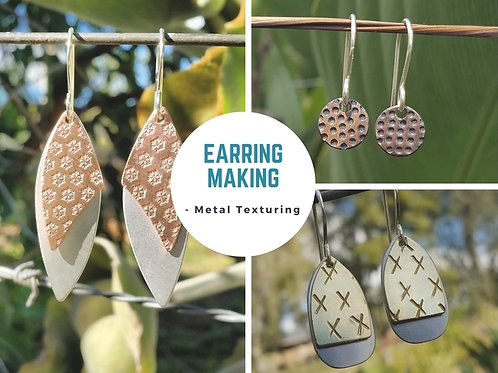 INTRO TO METALSMITHING - EARRING MAKING WORKSHOP 26th July