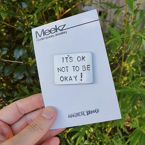 It's Ok Not To Be OKAY Mini Brooch