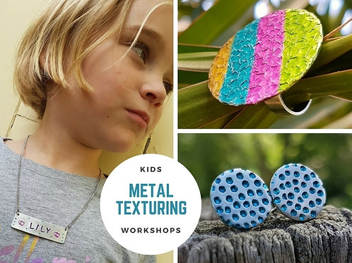 KIDS METAL TEXTURING - NECKLACE/EARRING/RING MAKING