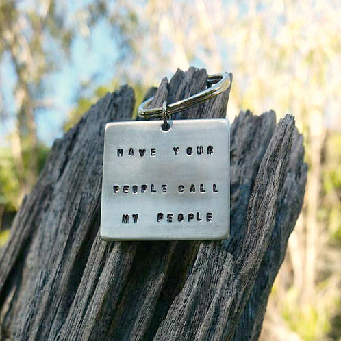 HAVE YOUR PEOPLE CALL MY PEOPLE - KEY RING