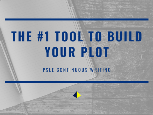 The #1 Tool to Build Your Plot [PSLE Continuous Writing]