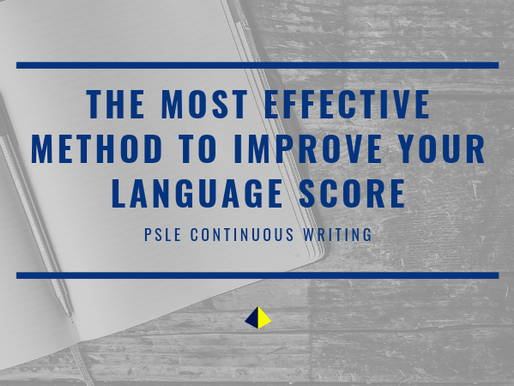 The Most Effective Method to Improve Your Language Score [PSLE Continuous Writing]