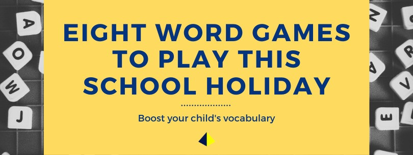 8 Word games to boost your child's vocabulary this School Holiday!