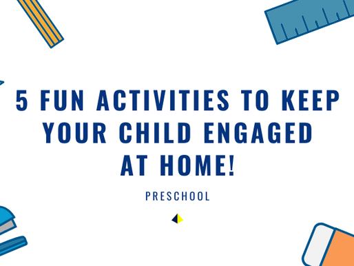 5 fun activities to keep your child engaged at home!