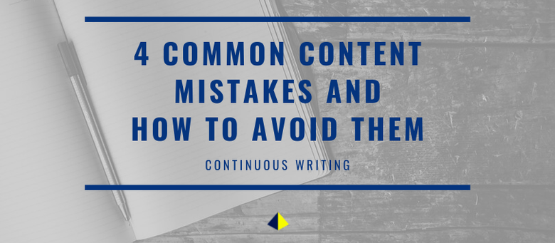 4 Common Content Mistakes and how to avoid them!  [Continuous Writing]