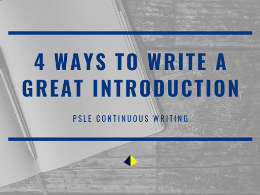 4 Ways to Write a GREAT Introduction [PSLE Continuous Writing]