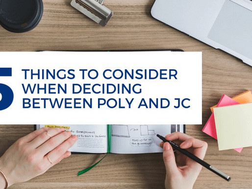 Five things to consider when deciding between Polytechnic and Junior College