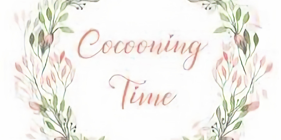 Cocooning Time #4