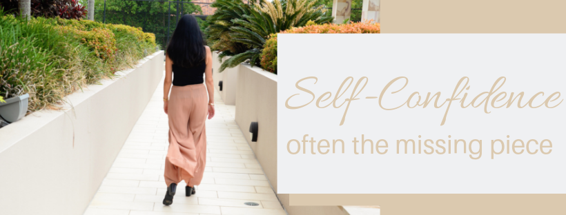 Self Confidence - often the missing piece