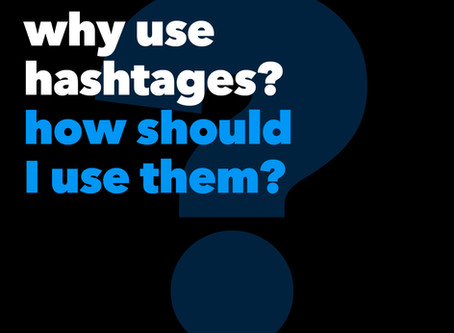 Why use hashtags and how should I use them?