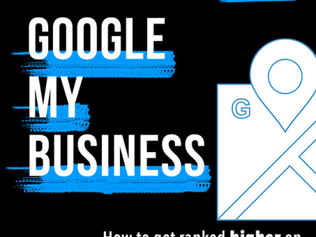 Google My Business: How To Get Ranked Higher On Google Maps