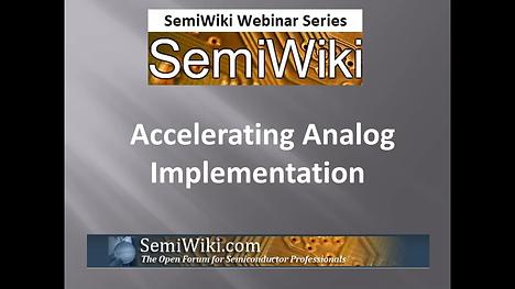 SemiWiki Webinar Accelerating Analog Implementation