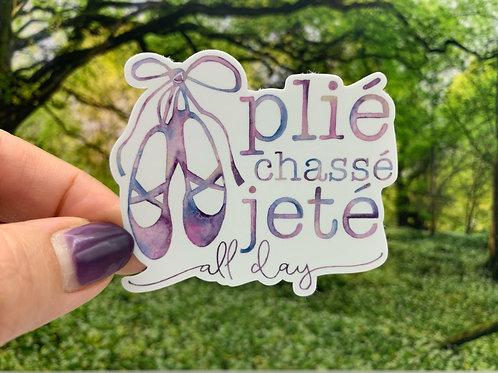 Plié Chassé Jeté All Day Vinyl Sticker