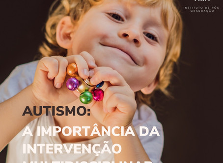 Autismo: A Importância da Intervenção Multidisciplinar