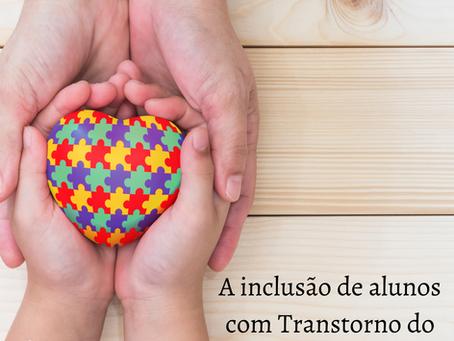 A Inclusão de Alunos com Transtorno do Espectro Autista(TEA).