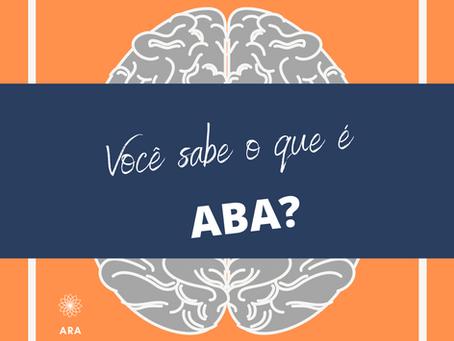 Você sabe o que é ABA?
