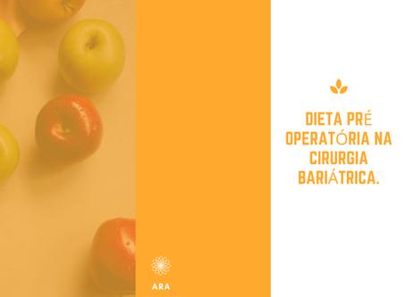 Dieta Pré Operatória na Cirurgia Bariátrica.