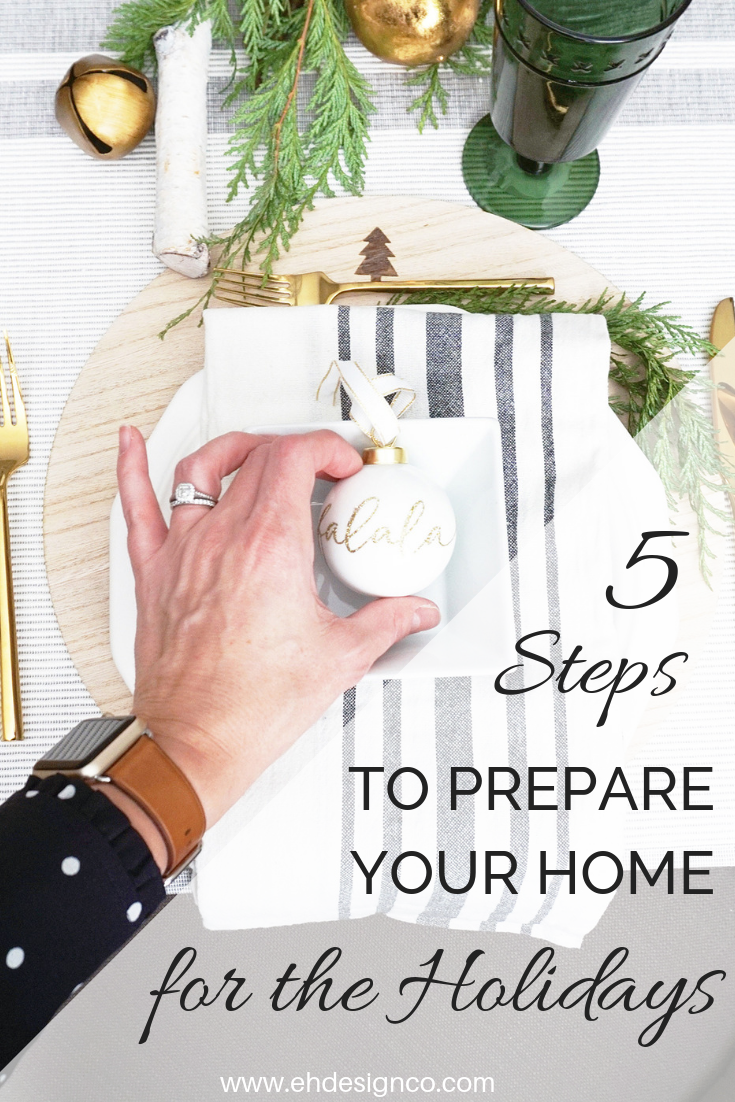 Prep your house before you deck your house! 5 Steps to prepare your home for guests and the holidays | EH Design | #gathering #holidays #holidaypreparation #holidaydecor #holidaydecoration