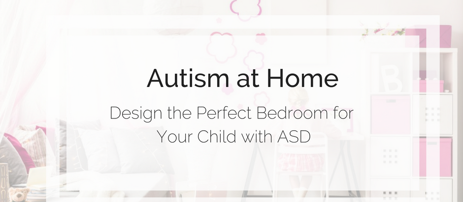 Autism at Home: Design the Perfect Bedroom for Your Child with ASD