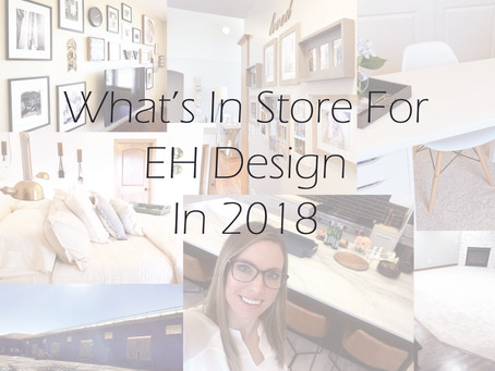 What's in Store for EH Design in 2018 | EH Design