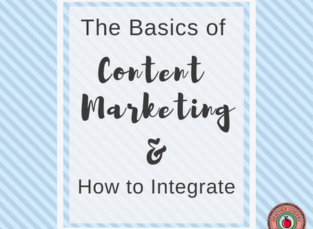 The Basics of Content Marketing and How to Integrate