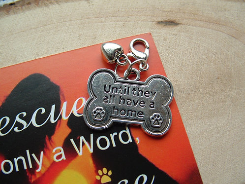 Until they all have a home ~ Clip-on Charm - Engraved Bone and Heart with Card