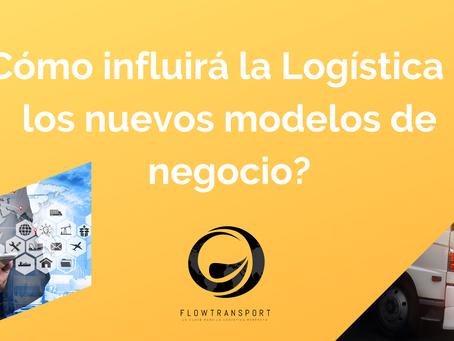 ¿Cómo influirá la Logística en los nuevos modelos de negocio?