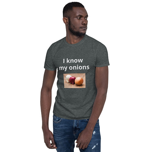 I know my onions Short-Sleeve Unisex T-Shirt