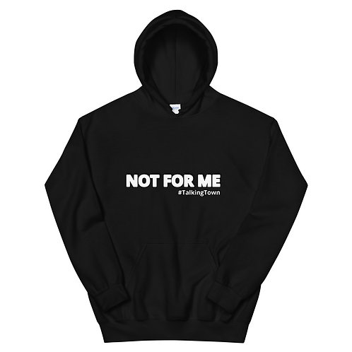 Unisex Hoodie- Not for me