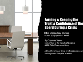 Earning & Keeping The Trust & Confidence of the Board During a Crisis