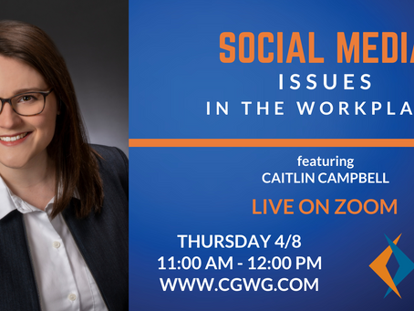 UPCOMING WEBINAR | Social Media Issues in the Workplace (April 8, 2021)