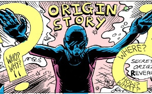 What is your Origin Story?
