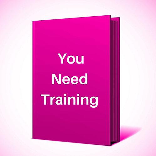 You Need Training