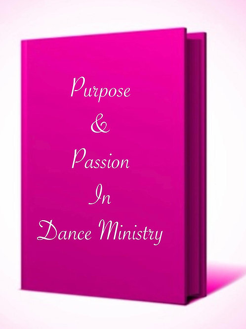 Purpose & Passion In Dance Ministry Part I