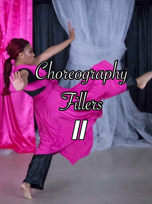 Choreography Fillers II