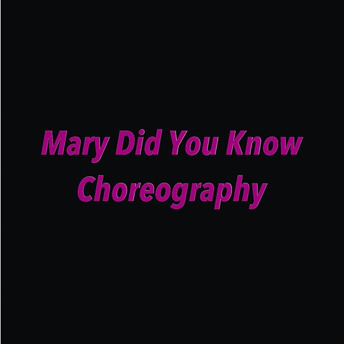 MARY DID YOU KNOW CHOREOGRAPHY