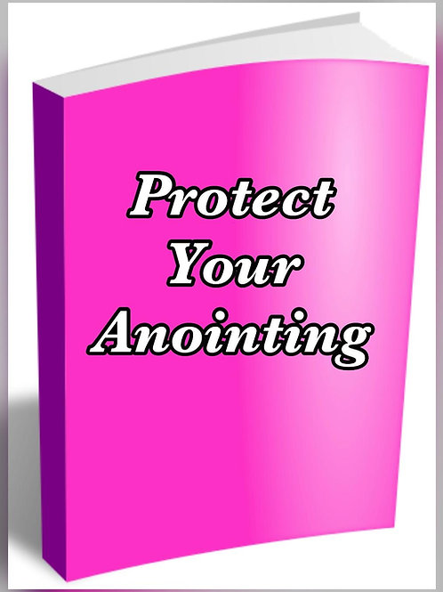 Protect Your Anointing