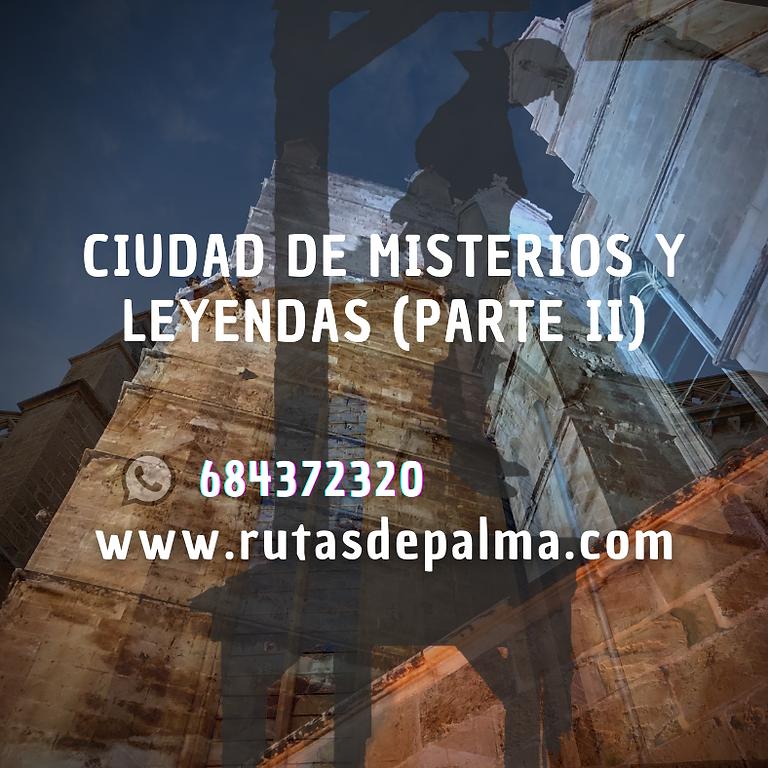 Ciudad de Misterios y Leyendas  (Parte II)