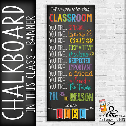 CHALKBOARD bold - Classroom Decor: LARGE BANNER, When You Enter this Cl