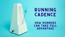 2 Easy ways to improve your running cadence