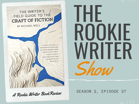 S2/E27: The Writer's Field Guide to the Craft of Fiction by Michael Noll