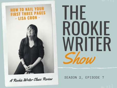 S2/E7: How to Nail Your First Three Pages by Lisa Cron